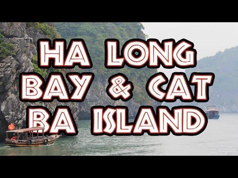 Ha Long Bay & Cat Ba Island   Vịnh Hạ Long & Quần đảo Cát Bà