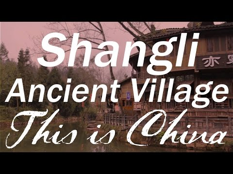 Shangli Ancient Village - A Special Place in Sichuan