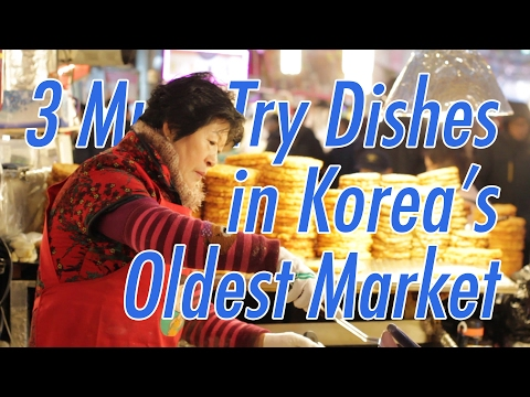 3 Must-Try Dishes in South Korea's Oldest Market