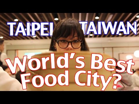 Taipei, Taiwan: The Best Food City in the World?