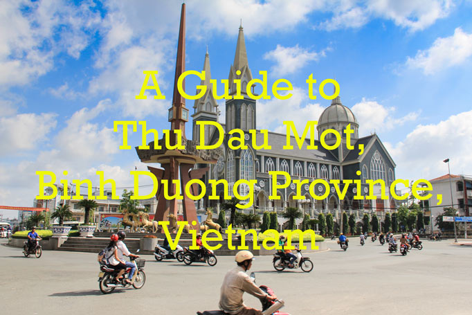 Information on Thu Dau Mot, Binh Duong, Vietnam